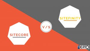 Sitecore V/s Sitefinity – Choosing the right .NET powered CMS